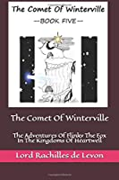 The Comet Of Winterville: The Adventures Of Flinky The Fox In The Kingdoms Of Heartwell