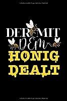 """der mit dem honig dealt: Biene Bienen Imker Notizbuch Tagebuch 6""""x9"""" (ca. DIN A5) liniert"""