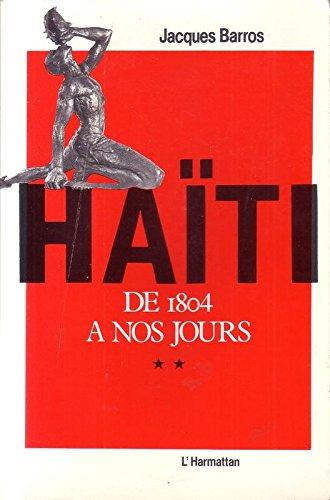Haïti, 1804-1980, tome 1
