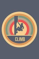 Climb: Retro Vintage Notebook 6 x 9 (A5) Graph Paper Squared Journal Gift for Climbers And Rock Climbers (108 Pages)