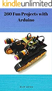 260 Fun Projects with Arduino (English Edition)