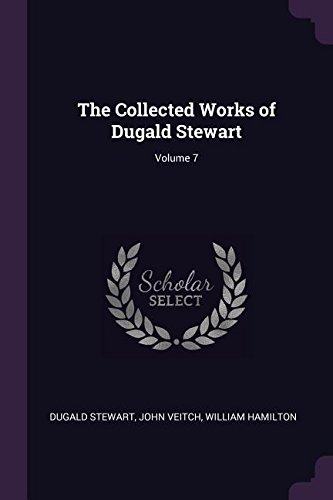 Download The Collected Works of Dugald Stewart; Volume 7 1377445585