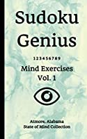 Sudoku Genius Mind Exercises Volume 1: Atmore, Alabama State of Mind Collection