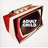 ADULT CHILD