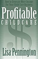 Profitable Child Care: How to Generate More Income for Your Child Care Business