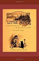 Little Peter (Illustrated): A Christmas Morality for Children of any Age (Christmas Stories)
