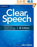 Clear Speech Student's Book : Basic Pronunciation and Listening Comprehension in North American English. 4th.