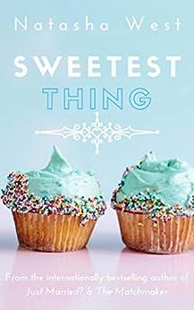 Sweetest Thing by [West, Natasha]