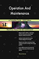 Operation And Maintenance A Complete Guide - 2020 Edition