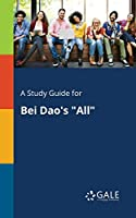 A Study Guide for Bei Dao's All