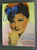 Judy: The Complete Films and Career of Judy Garland
