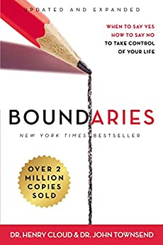 Boundaries Updated and Expanded Edition: When to Say Yes, How to Say No To Take Control of Your Life by [Cloud, Henry, Townsend, John]