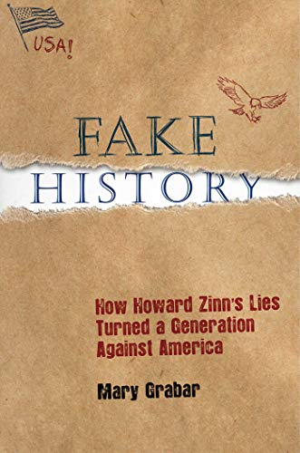 Fake History: How Howard Zinn's Lies Turned a Generation Against America (English Edition)