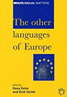 The Other Languages of Europe: Demographic, Sociolinguistic and Educational Perspectives (Multilingual Matters, 118)
