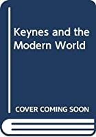 Keynes and the Modern World