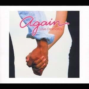 Again-Love Dramatics-