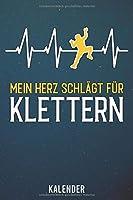 Kalender: 2020 A5 1 Woche 2 Seiten - 110 Seiten - Mein Herz schlaegt fuer Klettern
