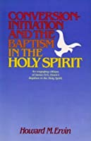 Conversion-Initiation and the Baptism in the Holy Spirit