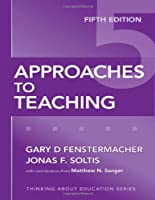 Approaches to Teaching (Thinking About Education Series)
