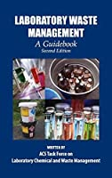 Laboratory Waste Management: A Guidebook (ACS Professional Reference Book) by ACS Task Force on Laboratory and Chemical Waste Management(2012-08-23)