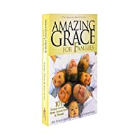 Amazing Grace for Families: 101 Stories of Faith, Hope, Inspiration, & Humor