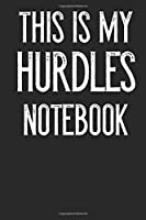This Is My Hurdles Notebook