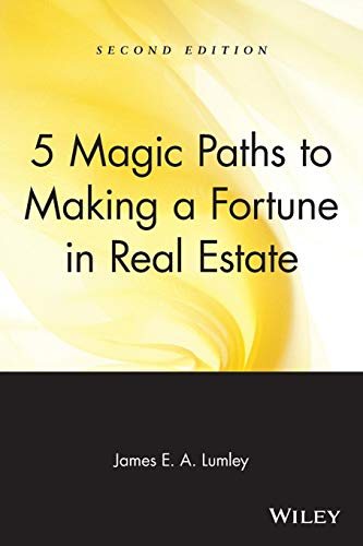 Download 5 Magic Paths to Making a Fortune in Real Estate, Second Edition 0471548251