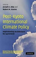 Post-Kyoto International Climate Policy: Implementing Architectures for Agreement [並行輸入品]