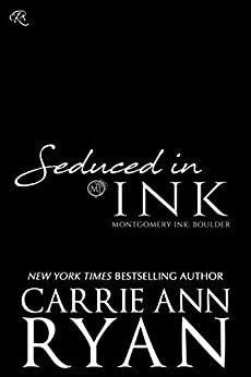 Seduced in Ink (Montgomery Ink: Boulder Book 4) by [Ryan, Carrie Ann]