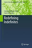 Redefining Indefinites (Studies in Natural Language and Linguistic Theory)