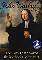 John Wesley: The Faith That Sparked Methodist Movement [DVD] [Import]