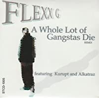 Whole Lot of Gangstas Die