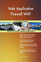 Web Application Firewall WAF A Complete Guide