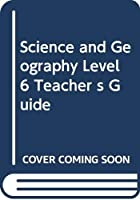 Science and Geography Level 6 Teacher s Guide