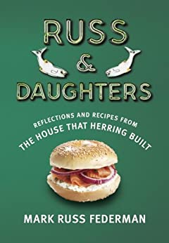 Russ & Daughters: Reflections and Recipes from the House That Herring Built by [Federman, Mark Russ]