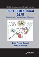 Three Dimensional QSAR: Applications in Pharmacology and Toxicology (Qsar in Environmental and Health Sciences)