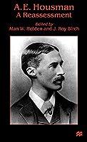 A. E. Housman: A Reassessment