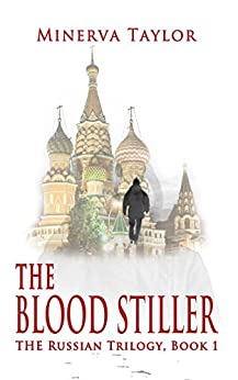 The Blood Stiller Book One Russian Trilogy by [Taylor, Minerva]