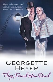 They Found Him Dead by [Heyer, Georgette]