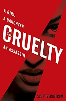The Cruelty: a gripping, high-octane thriller for fans of The Girl With the Dragon Tattoo by [Bergstrom, Scott]