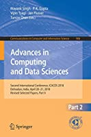 Advances in Computing and Data Sciences: Second International Conference, ICACDS 2018, Dehradun, India, April 20-21, 2018, Revised Selected Papers, Part II (Communications in Computer and Information Science)