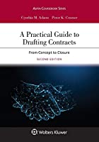 A Practical Guide to Drafting Contracts: From Concept to Closure (Aspen Coursebook)