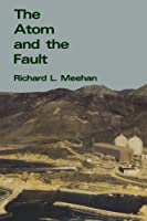 The Atom and the Fault (MIT Press): Experts, Earthquakes, and Nuclear Power (The MIT Press)