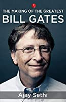 The Making of the Greatest: Bill Gates