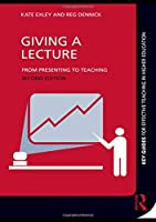 Giving A Lecture (Key Guides for Effective Teaching in Higher Education)