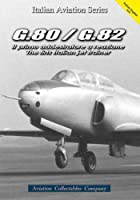 G.80/G.82: The First Italian Jet Trainer (Italian Aviation Series)