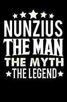Notizbuch: Nunzius The Man The Myth The Legend (120 linierte Seiten als u.a. Tagebuch, Reisetagebuch fuer Vater, Ehemann, Freund, Kumpe, Bruder, Onkel und mehr)