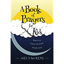 A Book of Prayers for Kids: ways to talk to God every day