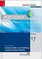 Systemmodelle zur Entwicklung mechatronischer Produkte