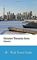 Greater Toronto Area (Ontario) - Wink Travel Guide
